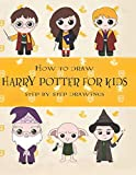 How to Draw Harry For Kids: How to Draw Harry Potter Characters Step By Step Drawing Guide