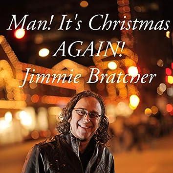 Man! It's Christmas Again