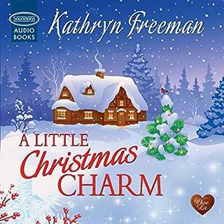 A Little Christmas Charm                   Autor:                                                                                                                                 Kathryn Freeman                               Sprecher:                                                                                                                                 Willow Nash                      Spieldauer: 7 Std. und 29 Min.     1 Bewertung     Gesamt 4,0