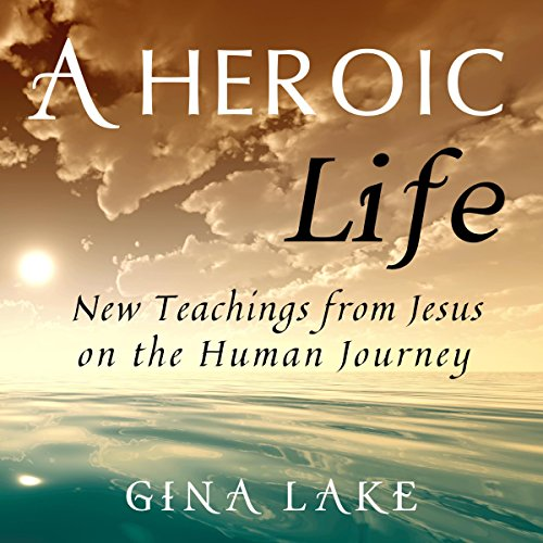 A Heroic Life: New Teachings from Jesus on the Human Journey     New Teachings from Jesus on the Human Journey              De :                                                                                                                                 Gina Lake                               Lu par :                                                                                                                                 Fred Kennedy                      Durée : 4 h et 39 min     Pas de notations     Global 0,0