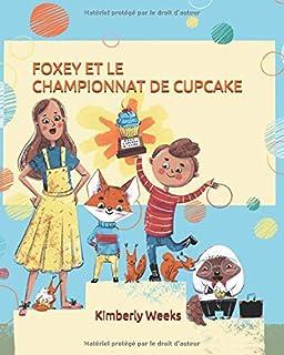 FOXEY ET LE CHAMPIONNAT DE CUPCAKE