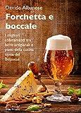 Forchetta e boccale: I migliori abbinamenti tra birre artigianali e piatti della cucina tipica del Belpaese