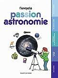 Passion astronomie - L'encyclo: L'encyclo junior