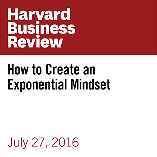 How to Create an Exponential Mindset cover art