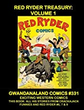Red Ryder Treasury: Volume 1: Gwandanaland Comics #331 --- Exciting Western Comics -- This Book: His Complete Stories from Crackajack Funnies and the Full Issues Red Ryder #6,7 & 9