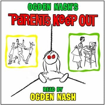 """Ogden Nash's """"Parents Keep Out"""""""