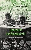 Lindenduft und Stacheldraht: Eine Kindheit in Kleinmachnow