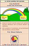 Action (Karma) For Success - Book #6 of 7 (Rainbow - Guides for Life-Winners - Series of 7 Books) (English Edition)