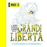 Il mio piccolo libro delle grandi libertà. Ediz. a colori