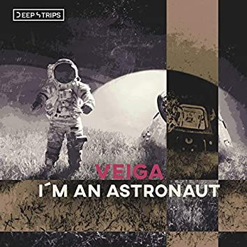 I´m An Astronaut