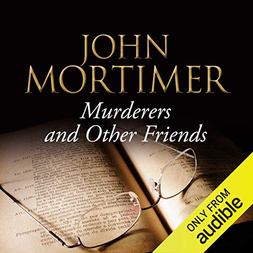 Murderers and Other Friends                   De :                                                                                                                                 John Mortimer                               Lu par :                                                                                                                                 Bill Wallis                      Durée : 10 h et 25 min     Pas de notations     Global 0,0
