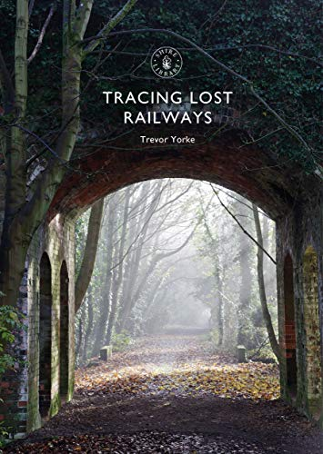 Tracing Lost Railways (Shire Library)
