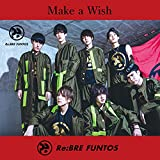 Make a wish / Re:BRE FUNTOS