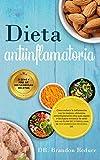 La Dieta Antiinflamatoria: Cómo reducir la inflamación con los...