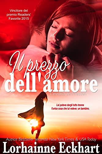 Il prezzo dell'amore (L'eredità dei Friessen Vol. 12) (Italian Edition)