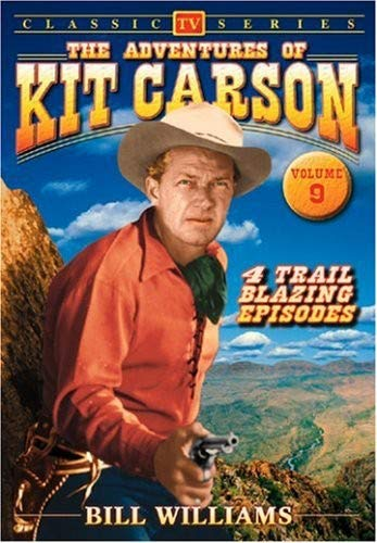 The Adventures of Kit Carson, Vo...
