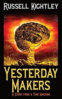 [Russell Kightley]のYesterday Makers: A Story from a Time Machine (English Edition)