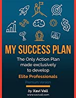 My Success Plan: The Only Action Plan made exclusively to develop Elite Professionals