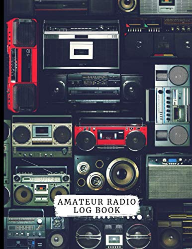 Amateur Radio Log Book: Amateur Radio Operator Station Log Book