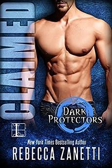 Claimed (Dark Protectors Book 2) by [Rebecca Zanetti]