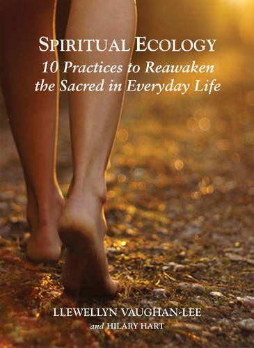 Spiritual Ecology: 10 Practices to Reawaken the Sacred in Everyday Life