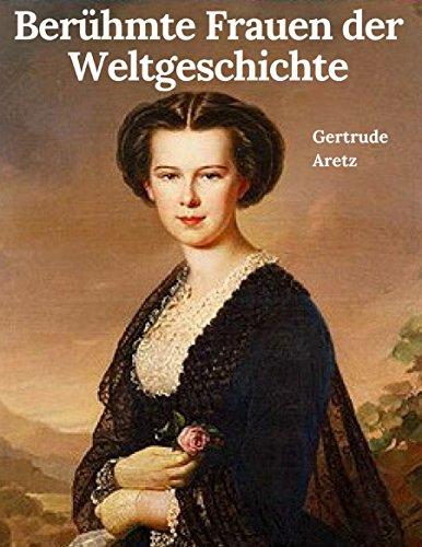 Berühmte Frauen der Weltgeschichte: Vollständige Ausgabe