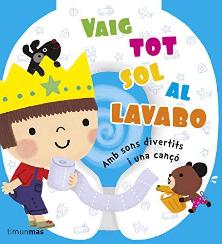 Vaig Tot Sol Al Lavabo: Amb sons divertits i una canço (Llibres sorpresa)