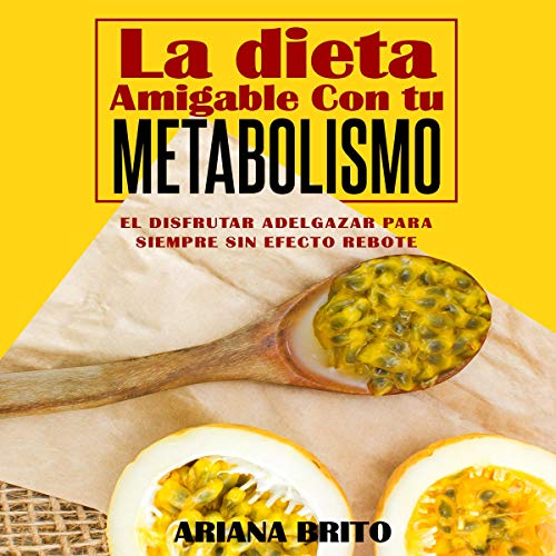 La Dieta Amigable con tu Metabolismo [The Metabolism-Friendly Diet] Titelbild