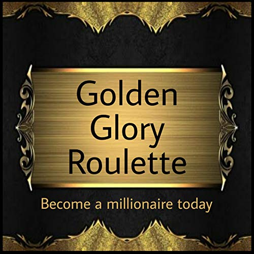 Golden Glory Roulette : Become a millionaire today (English Edition)