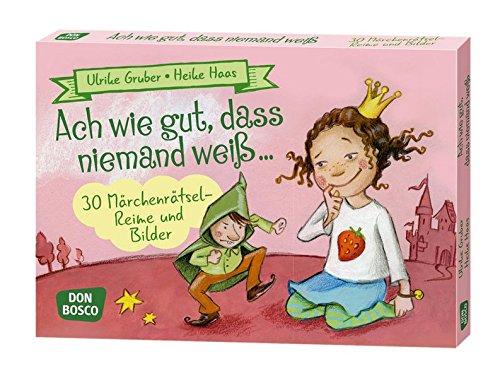 Ach wie gut, dass niemand weiß ...: 30 Märchenrätsel-Reime und Bilder (Spielen - Lernen Freude haben. 30 tolle Ideen für Kindergruppenauf DIN A5-Karten)