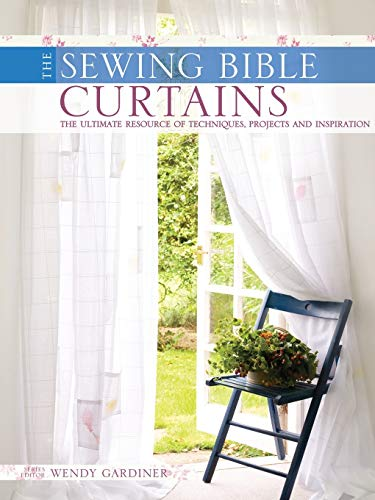 Curtains: The Ultimate Resource of Techniques, Designs and Inspiration (Sewing Bible)