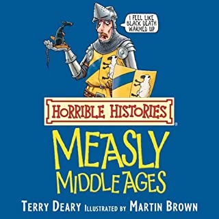 Horrible Histories: Measly Middle Ages audiobook cover art