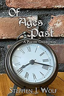 Of Ages Past: A Poetry Collection