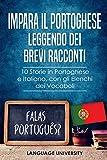 Impara il Portoghese Leggendo dei Brevi Racconti: 10 Storie in Portoghese e Italiano, con gli Elenchi dei Vocaboli