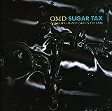 Songtexte von Orchestral Manoeuvres in the Dark - Sugar Tax