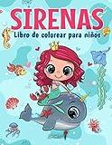 Sirenas - Libro de Colorear para Niños: Más de 50 páginas para colorear con hermosas y cariñosas...