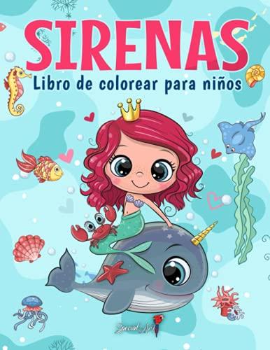 Sirenas - Libro de Colorear para Niños: Más de 50 páginas para colorear con hermosas y cariñosas Sirenas para Niños de 4 a 8 años. (Regalos para niños, Gran formato)