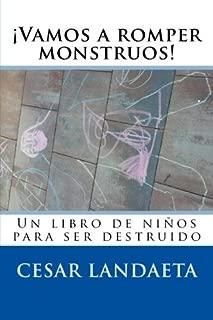 Vamos a romper monstruos: Un libro de niños para ser destruido (Spanish Edition)