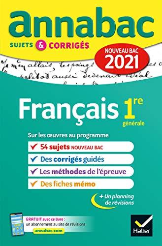 Français 1re générale : Sujets et corrigés: sujets & corrigés nouveau bac (Annabac)
