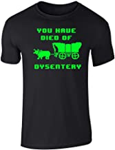 you ve died of dysentery