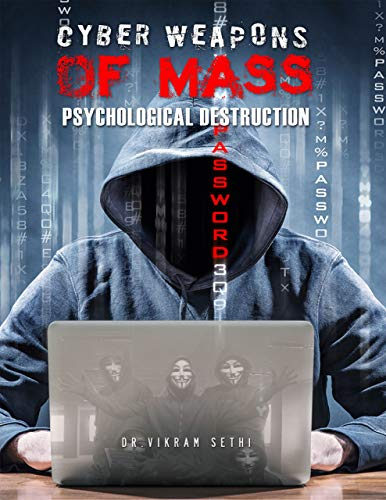 Cyber Weapons of Mass Psychological Destruction: And the People Who Use Them (English Edition)