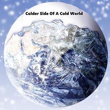 Colder Side of a Cold World