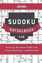 """Sudoku Rätselbuch für wenn du die letzte Staffel von """"Grey's Anatomy"""" gesehen hast (German Edition)"""