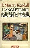 L'Angleterre au temps de la guerre des Deux-Roses (Historiques)