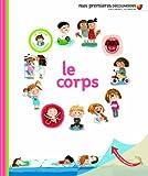Le corps - La petite encyclopédie - de 3 à 7 ans