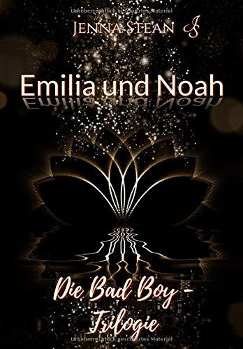 Emilia und Noah: Die Bad Boy - Trilogie