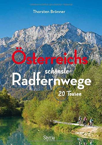 Österreichs schönste Radfernwege: 20 Touren. Aktualisierte Neuauflage - jetzt auch für E-Biker