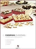 Foodpunk Christmas: 10 Rezepte für gesündere Weihnachtsplätzchen