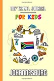 My travel journal for kids Johannesburg: Travel diary to fill in | 102 pages, 6x9 inches | To accompany the children during their stay