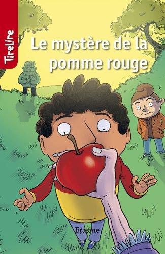 Le mystère de la pomme rouge: Une histoire pour les enfants de 8 à 10 ans (TireLire t. 13) (French Edition)